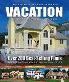 Designer Dream Homes Vacation & Getaway Home Plans: Over 200 Best Selling Plans Jennifer Emmons