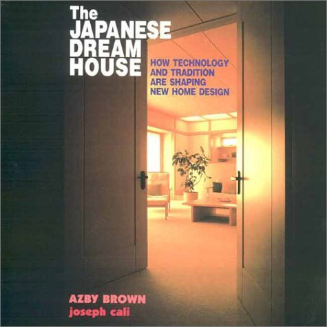 The Japanese Dream House: How Technology And Tradition Are Shaping New Home Design Azby Brown