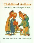 Childhood Asthma: What It Is and What You Can Do Neil Buchanan