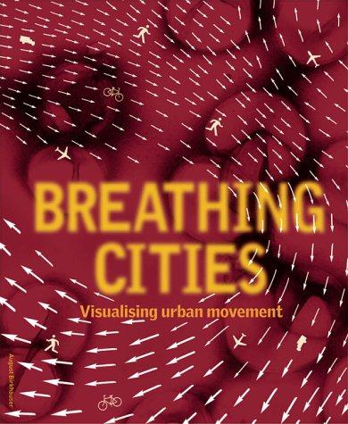 Breathing Cities: Visualising Urban Movement  by  Nick Barley