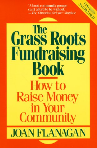 The Grass Roots Fundraising Book Joan Flanagan