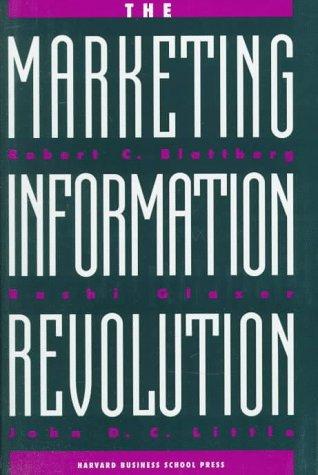 The Marketing Information Revolution Robert C. Blattberg
