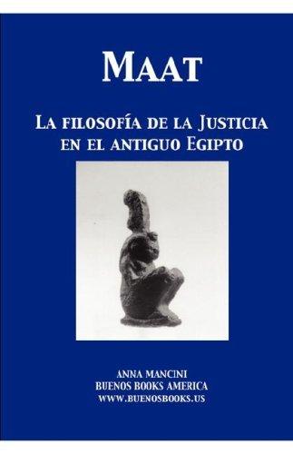 Maat, La Filosofia de La Justicia En El Antiguo Egipto Anna Mancini