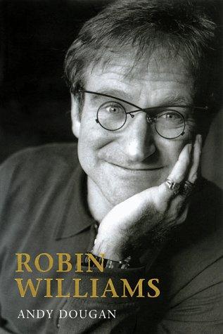 Robin Williams A Biography Andy Dougan