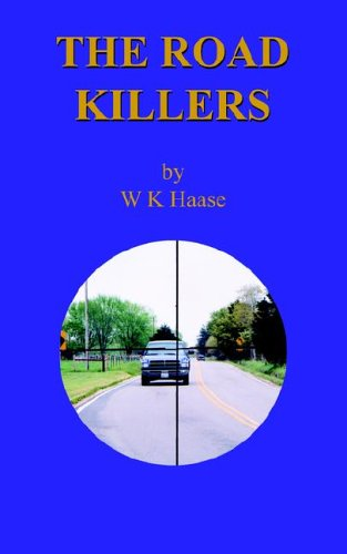 The Road Killers W.K. Haase