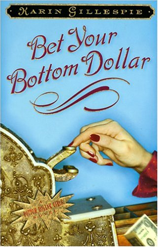 Bet Your Bottom Dollar (Bottom Dollar Girls #1) Karin Gillespie