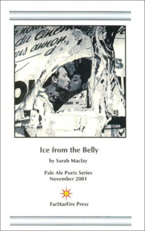 Ice from the Belly Sarah Maclay