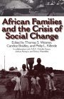 African Families And The Crisis Of Social Change Thomas S. Weisner
