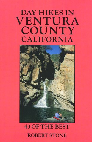 Day Hikes in Ventura County, California: 43 of the Best  by  Robert   Stone