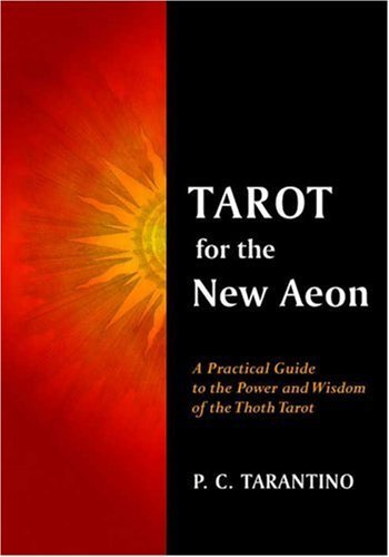 Tarot For The New Aeon  by  P.C. Tarantino