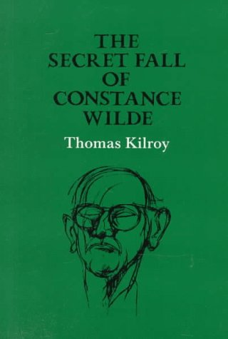 The Secret Fall of Constance Wilde  by  Thomas Kilroy