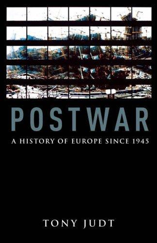 Postwar: A History Of Europe Since 1945 Tony Judt