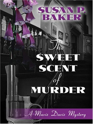 The Sweet Scent of Murder  by  Susan P. Baker