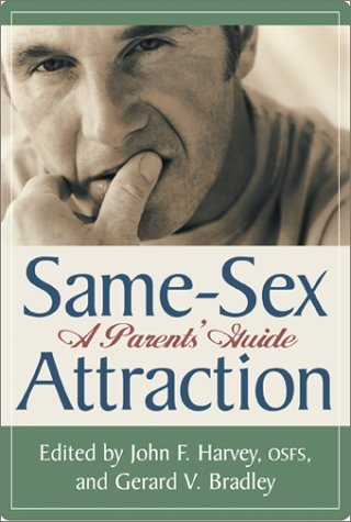 Same Sex Attraction: A Parents Guide  by  John F.Harvey