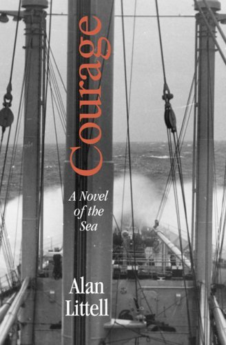 Courage: A Novel of the Sea  by  Alan Littell