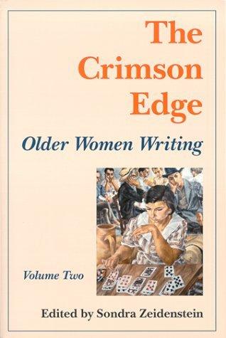 The Crimson Edge: Older Women Writing, Vol. 2 Sondra Zeidenstein