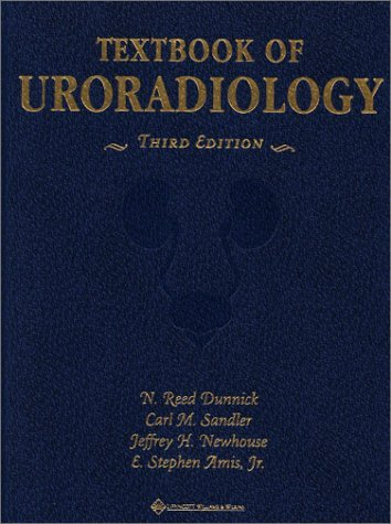 Textbook of Uroradiology  by  N. Reed Dunnick
