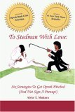To Stedman with Love: Six Strategies to Get Oprah Hitched (and Not Sign a Prenup!)  by  Alvin T. Makara