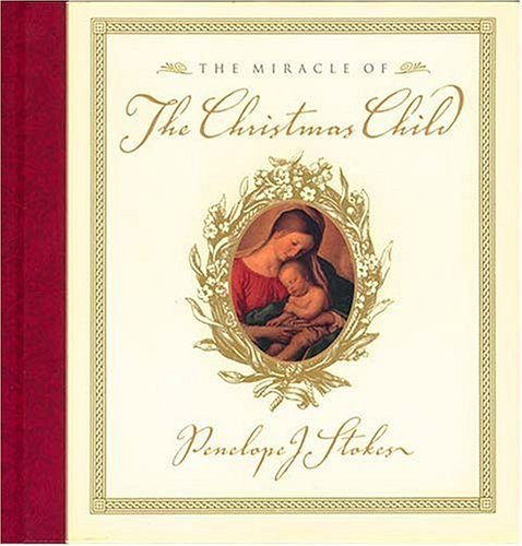 The Miracle Of The Christmas Child  by  Penelope J. Stokes