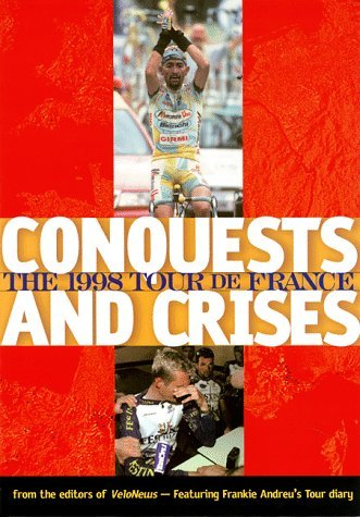 The 1998 Tour De France: Conquests and Crises  by  Charles Pelkey