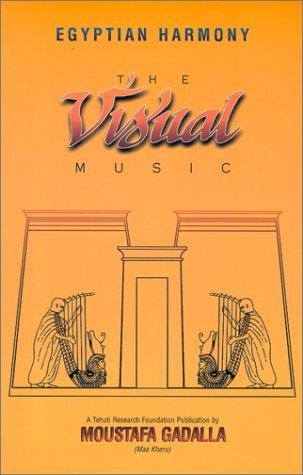Egyptian Harmony: The Visual Music Moustafa Gadalla