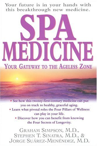 Spa Medicine: Your Gateway to the Ageless Zone Graham Simpson