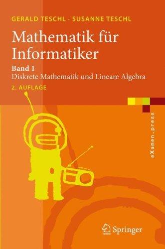 Mathematik Fa1/4r Informatiker: Band 1: Diskrete Mathematik Und Lineare Algebra  by  Gerald Teschl