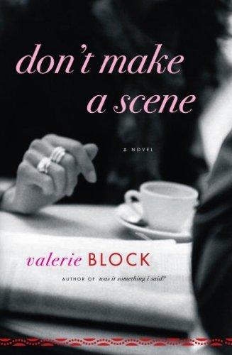 Dont Make a Scene: A Novel  by  Valerie Block