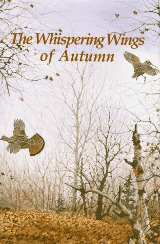 The Whispering Wings Of Autumn Gene Hill