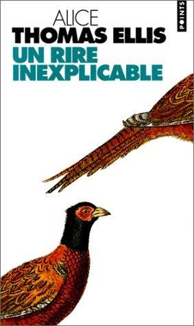 Un Rire Inexplicable  by  Alice Thomas Ellis