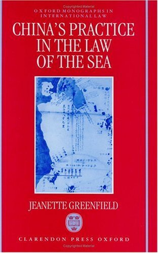 Chinas Practice In The Law Of The Sea  by  Jeanette Greenfield