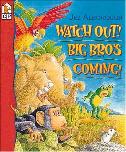 Watch Out! Big Bros Coming!  by  Jez Alborough