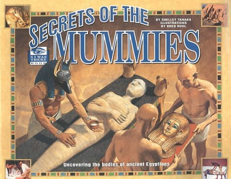 Secrets Of The Mummies:  Picture Book Shelley Tanaka