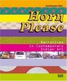 Horn Please: Narratives In Contemporary Indian Art  by  Bernhard Fibicher