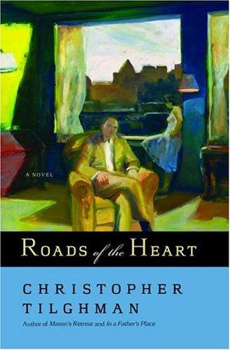 Roads of the Heart Christopher Tilghman