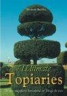 Ultimate Topiaries  by  Elizabeth Buckley
