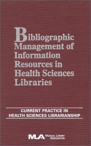 Bibliographic Management of Information in Health Sciences  by  Laurie L. Thompson