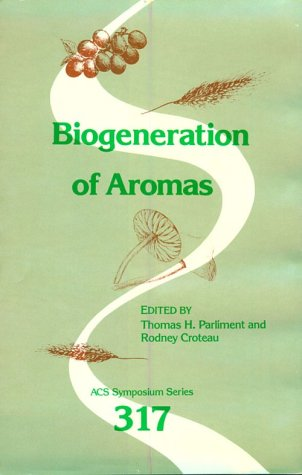 Biogeneration of Aromas  by  Rodney Croteau