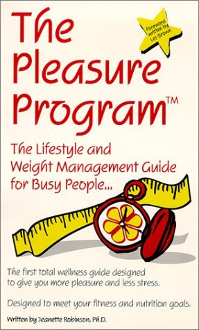 The Pleasure Program: The Lifestyle and Weight Management Guide for Busy People Jeanette Robinson