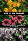 Herbs In Bloom: A Guide To Growing Herbs As Ornamental Plants  by  Jo Ann Gardner