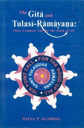 The Gita and Tulasi Ramayana Satya P. Agarwal