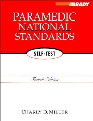 Paramedic National Standards Self Test  by  Charly D. Miller