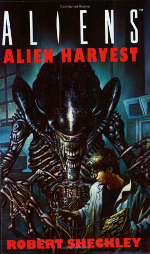 Aliens: Alien Harvest  by  Robert Sheckley