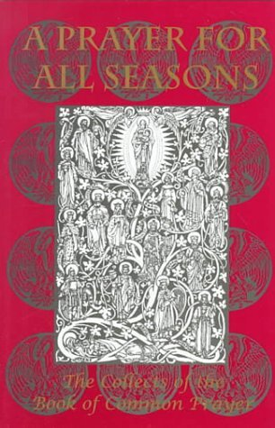 A Prayer For All Seasons: The Collects Of The Book Of Common Prayer  by  Vivien Morris