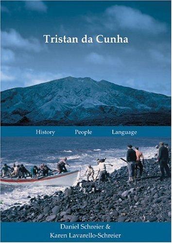 Tristan Da Cunha: History. Way Of Life. Language  by  Daniel Schreier