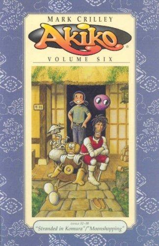 Akiko, Volume 6: Stranded in Komura / Moonshopping  by  Mark Crilley
