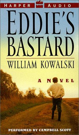 Eddies Bastard: Eddies Bastard William Kowalski