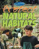 Protect Natural Habitats  by  Claire Llewellyn