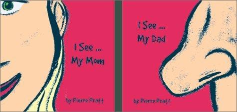 I See ... My Mom / I See ... My Dad  by  Pierre Pratt