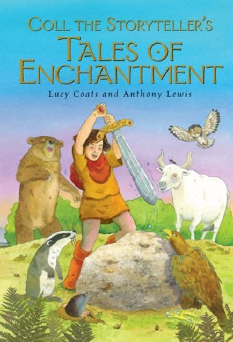 Coll The Storytellers Tales Of Enchantment Lucy Coats